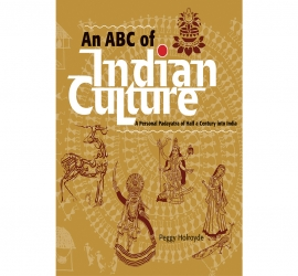 An Abc Of Indian Culture: A Personal Padayatra Of Half A Century Into India